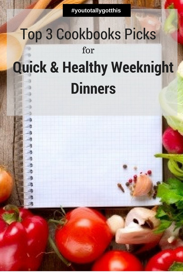 Looking for the best cookbooks for quick and easy weeknight dinners. Check out my top 3 picks | http://www.youtotallygotthis.com/our-top-3-cook-books-for-quick-and-healthy-meals/