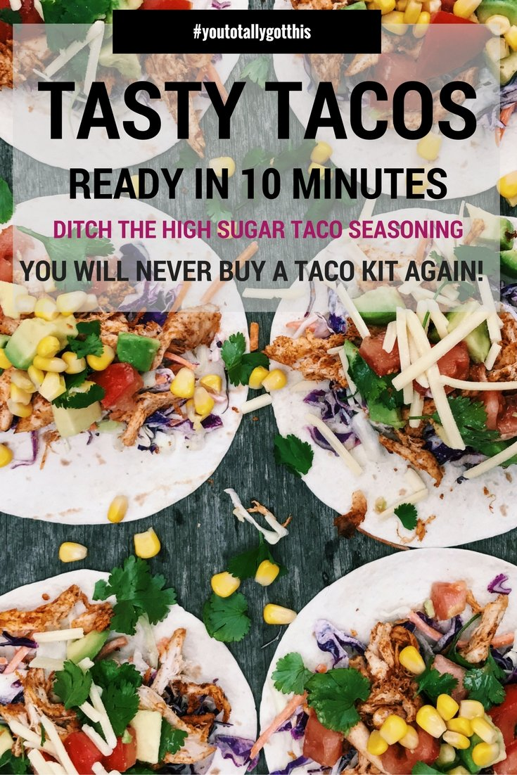Looking for a quick and easy weeknight dinner? Ditch the high sugar seasoning in that taco kit and try these tasty tacos. They will be ready in 10 minutes | http://www.youtotallygotthis.com/tasty-chicken-tacos/