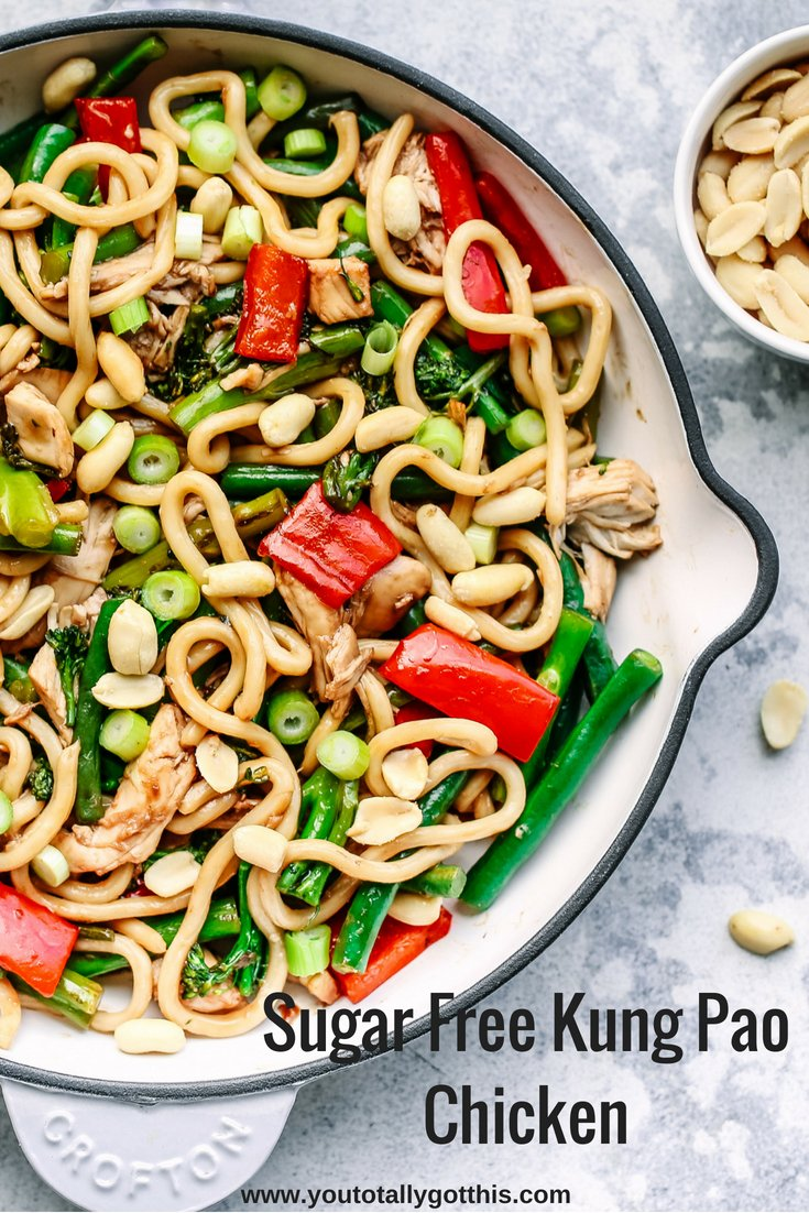 Sugar Free Kung Pao Chicken - You Totally Got This - Quick & Easy Dinner Recipes
